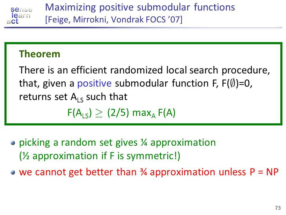 Maximizing positive submodular functions [Feige, Mirrokni, Vondrak FOCS '07]